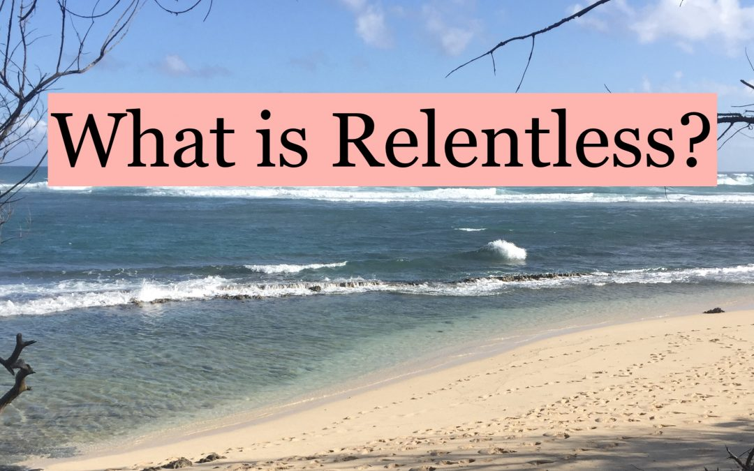 What is Relentless?